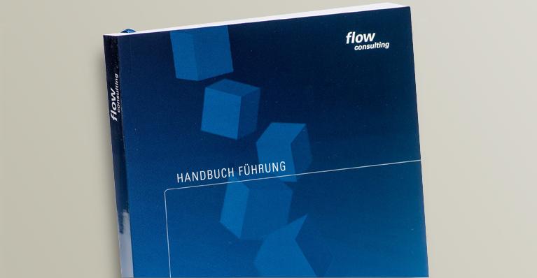 Autorenteam der flow consulting gmbh. Handbuch Führung.