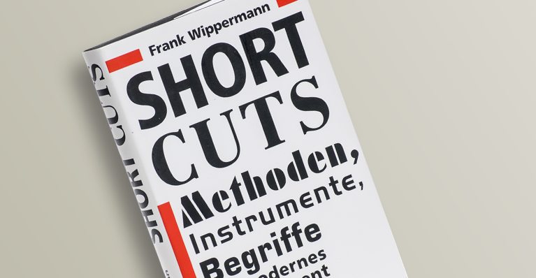 Wippermann, Short Cuts. Methoden, Instrumente, Begriffe modernen Managements