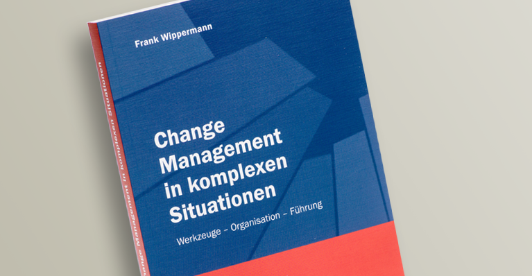 Wippermann, Frank, Change Management in komplexen Situationen. ESV